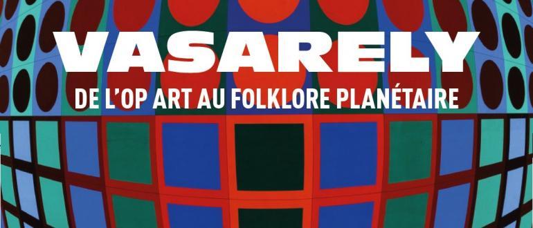 Visuel pour vasarely l'op art au folklore planétaire