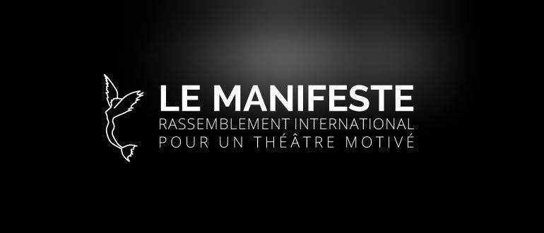 Visuel pour le manifeste : rassemblement international pour un théâtre motivé
